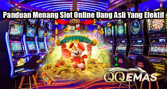 Panduan Menang Slot Online Uang Asli Yang Efektif