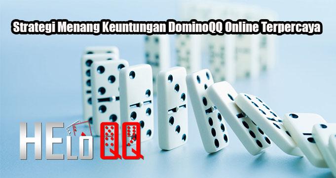 Strategi Menang Keuntungan DominoQQ Online Terpercaya
